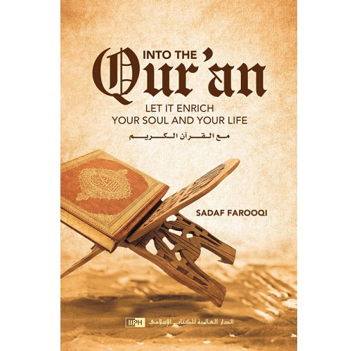 Into The Quran: Let it enrich your soul and your life