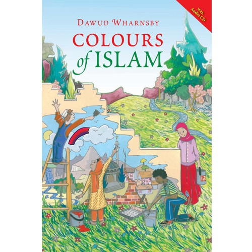 Colours of Islam (with Audio CD) By Dawud Wharnsby (Reader)
