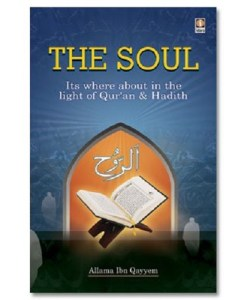 The Soul: Its Where about in the Light of Holy Quran & Ahadith