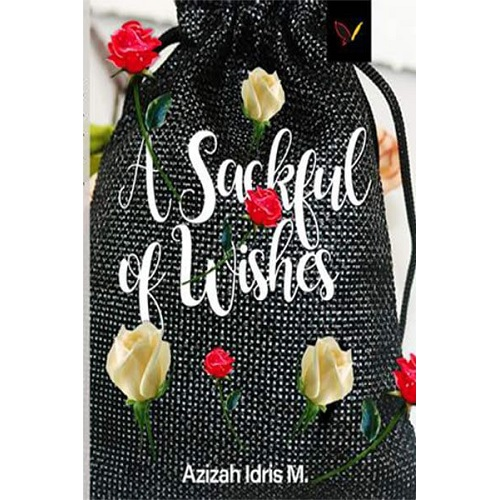 A Sackful Of Wishes by Azizah Idris