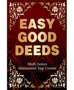 Easy Good Deeds by Mufti Muhammad Taqi Usmani