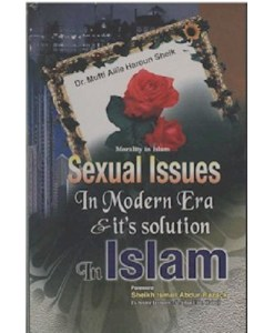 Sexual Issues in Modern Era & Its solution In Islam