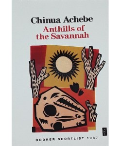 Anthills of the Savannah by Chinua Achebe (Author)