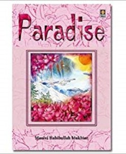 Paradise by Maulana Dr. Muhammad Habibullah Mukhtar (Author)