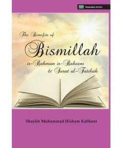 The Benefits of Bismillahi By Shaykh Muhammad Hisham Kabbani