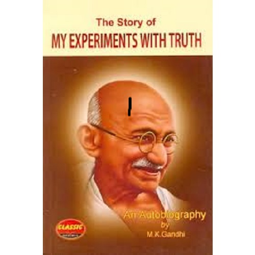 The Story of My Experiments with Truth Paperback By Mahatma Gandhi