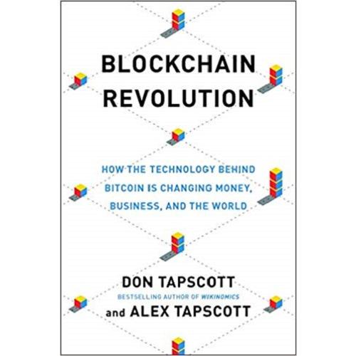 Blockchain Revolution By Don Tapscott (Author), Alex Tapscott (Author)