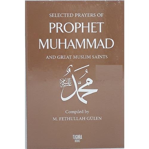 Selected Prayers Of Prophet Muhammad: And Great Muslim Saints