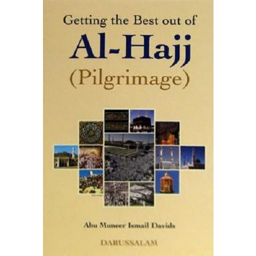 Getting the Best Out of Al-Hajj (Hardcover)