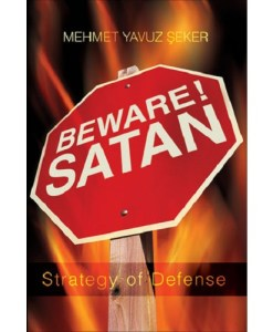Beware! Satan: Strategy of Defense By Mehmet Yavuz Seker
