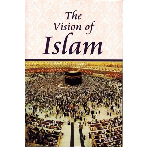 The Vision of Islam By Maulana Wahiduddin Khan