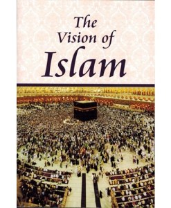 The Vision of Islam By Maulana Wahiduddin Khan