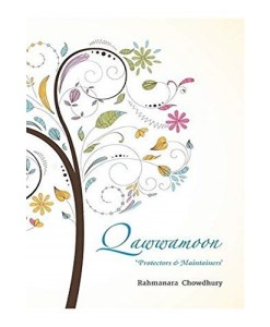 Qawwamoon: Protectors and Maintainers By Rahmanara Chowdhury