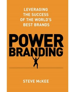 Power Branding: Leveraging the Success of the World's Best Brands