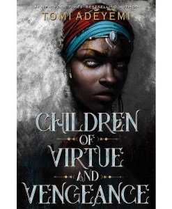 Children of Virtue and Vengeance (Legacy of Orisha) by Tomi Adeyemi