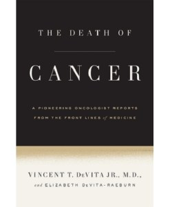 The Death of Cancer by Vincent T. DeVita Jr.,Elizabeth DeVita-Raeburn