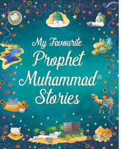 My Favourite Prophet Muhammad Stories