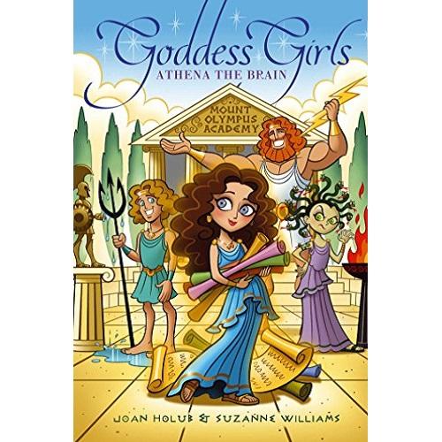 Goddess Girls #1: Athena the Brain By Joan Holub and Suzanne Williams