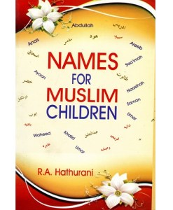 Names For Muslim Children By R.A. Hathurani