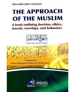 The Approach of the Muslim by Abou Bakr Jaber el-Jazaery