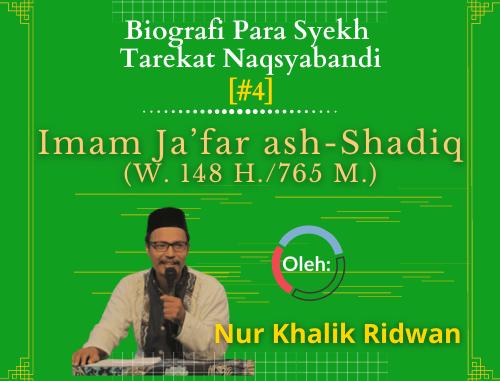 Masyayikh Tarekat (4): Imam Ja'far ash-Shadiq (W. 148 H./765 M.)