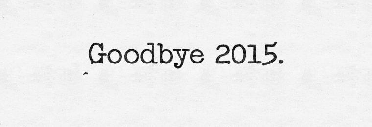Goodbye 2015