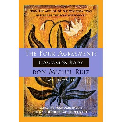 the four agreements companion book toltec wisdom by don miguel ruiz janet mills paperback