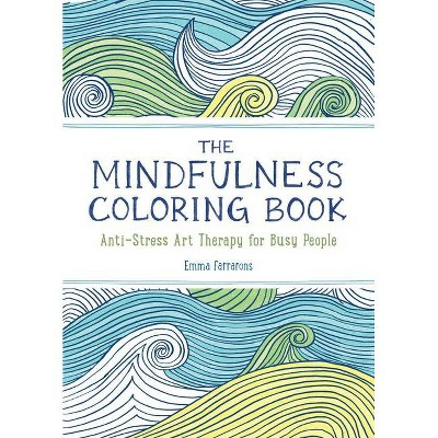 The Mindfulness Coloring Book By Emma Farrarons Paperback Target