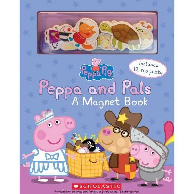 Peppa And Pals A Magnet Book Peppa Pig Hardcover By Scholastic Target