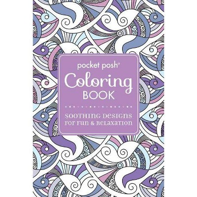 Pocket Posh Adult Coloring Book Soothing Designs For Fun Relaxation Volume 5 Pocket Posh Coloring Books Paperback Target