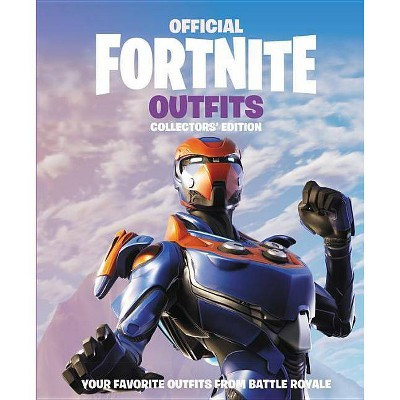 Fortnite Official Outfits Collectors Edition Official Fortnite Books By Epic Games Hardcover Target