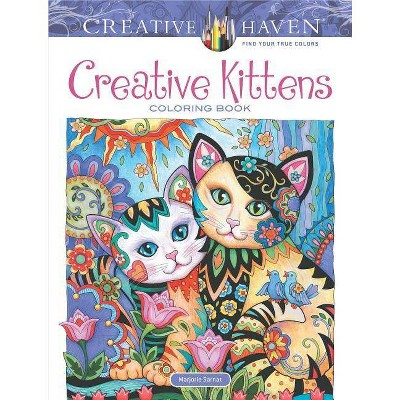 Creative Haven Creative Kittens Coloring Book Creative Haven Coloring Books By Marjorie Sarnat Paperback Target