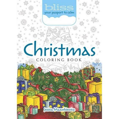 Bliss Christmas Coloring Book Adult Coloring By Jessica Mazurkiewicz Paperback Target