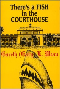 Theres a Fish in the Courthouse by Gary Wean