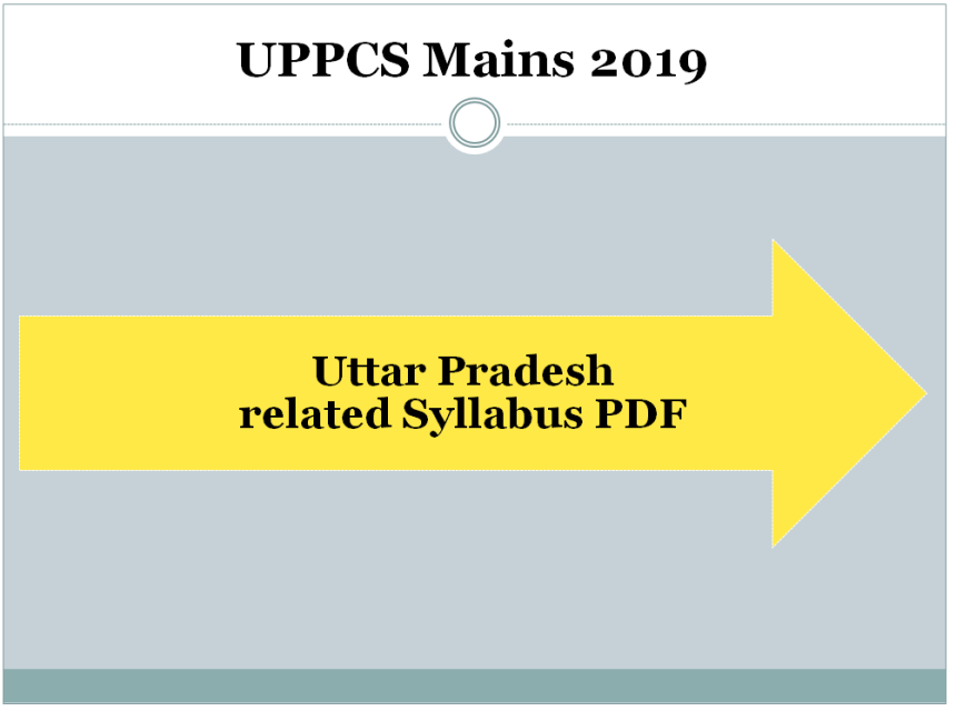 Uttar Pradesh UPPCS UPPSC Mains Syllabus