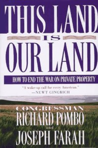 How to End the War on Private Property, by Congressman Richard Pombo and Joseph Farah.