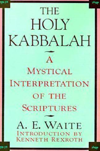 'The Holy Kabbalah' of Arthur Edward Waite