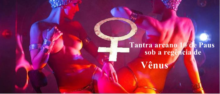 Vênus 10 De Paus Sensualidade Energia Reprimida