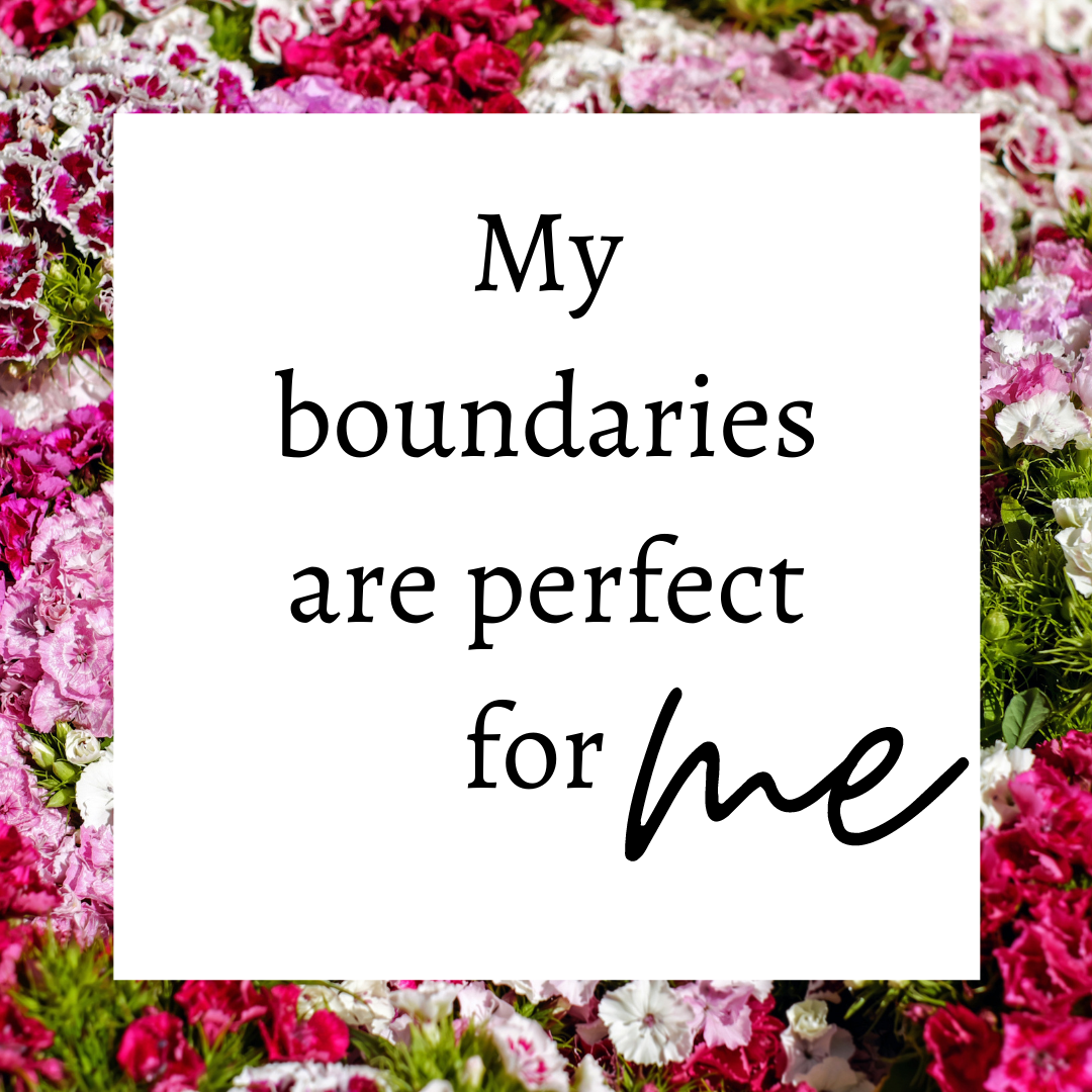 My boundaries are perfect for me
