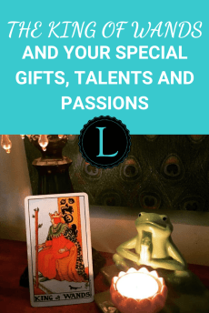 The King of Wands and Your Special Gifts Talents and Passions