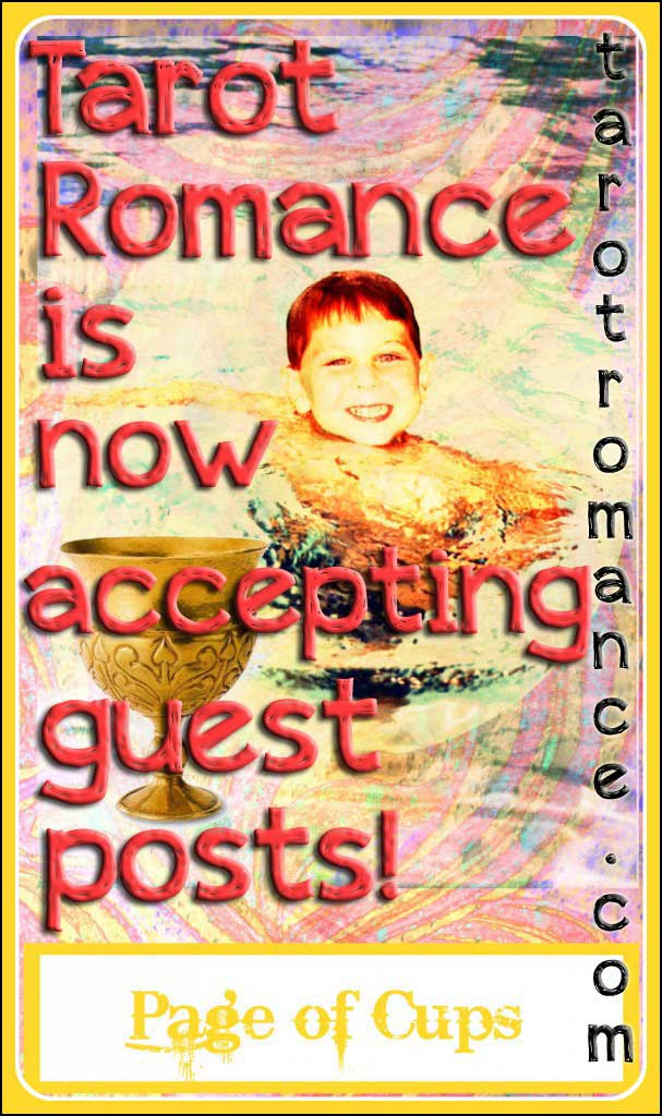 Guest post for Tarot Romance! 😎 Tarot Romance is now accepting guest posts!