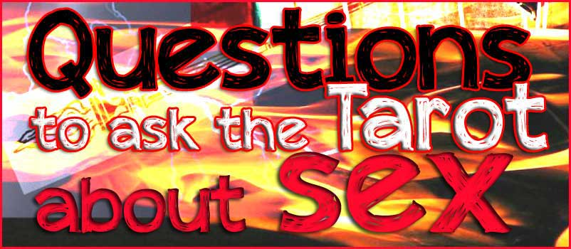 Questions to Ask the Tarot About Sex