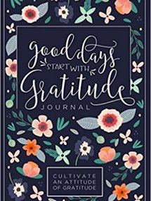 Good Days Start With Gratitude: A 52 Week Guide To Cultivate An Attitude Of Gratitude