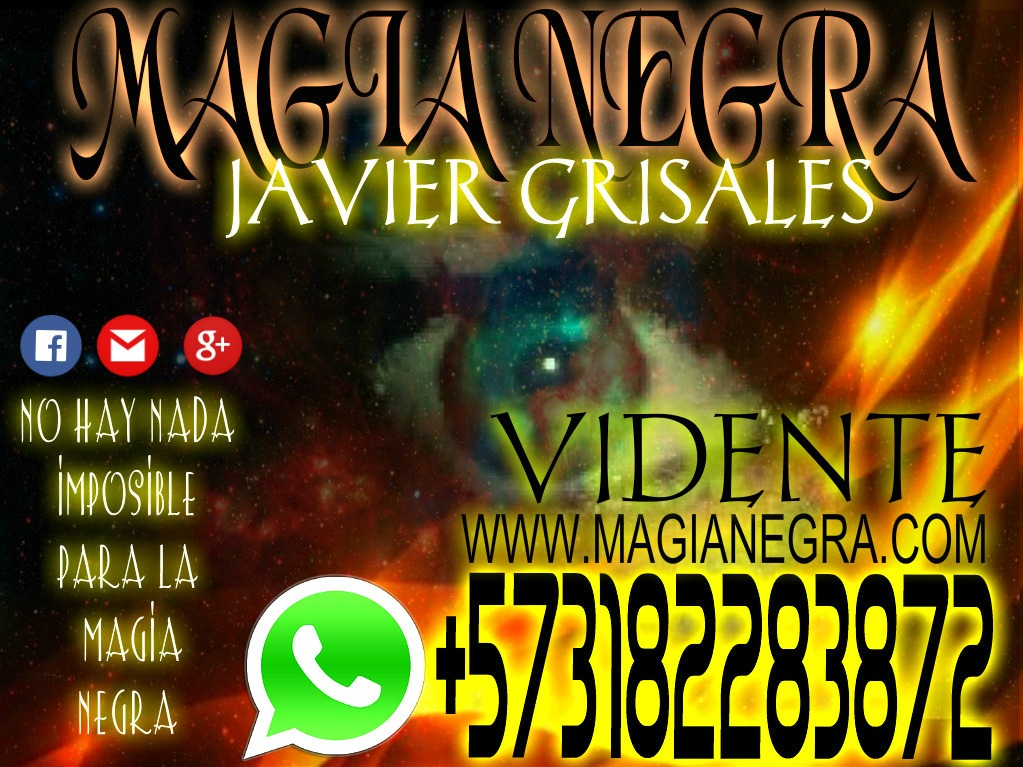 vidente javier grisales experto en magia negra de alto poder comuniquese ya +57 318 228 38 72
