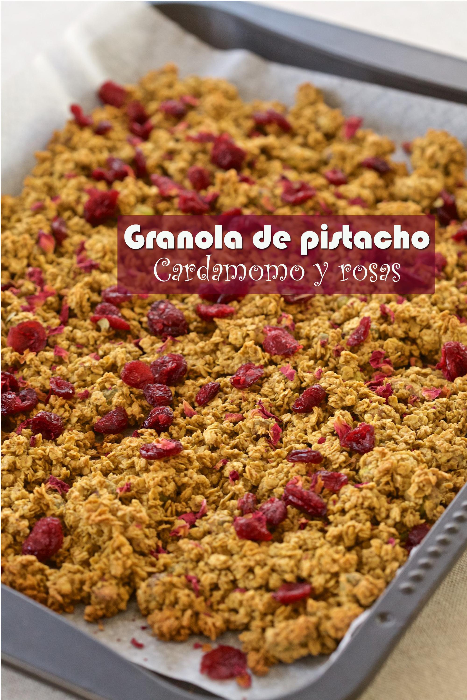 Granola de pistacho, cardamomo y Rosas (sin gluten y vegano)