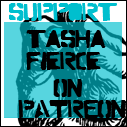 support Tasha Fierce on Patreon