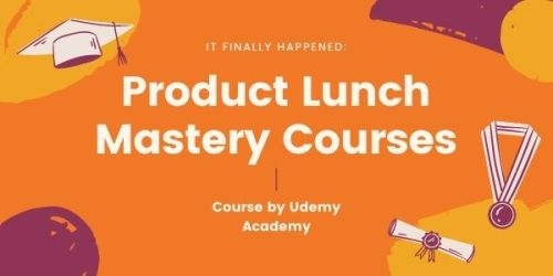 Product Lunch Mastery Courses