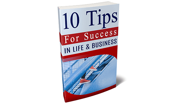 10 Tips For Success In Life and Business