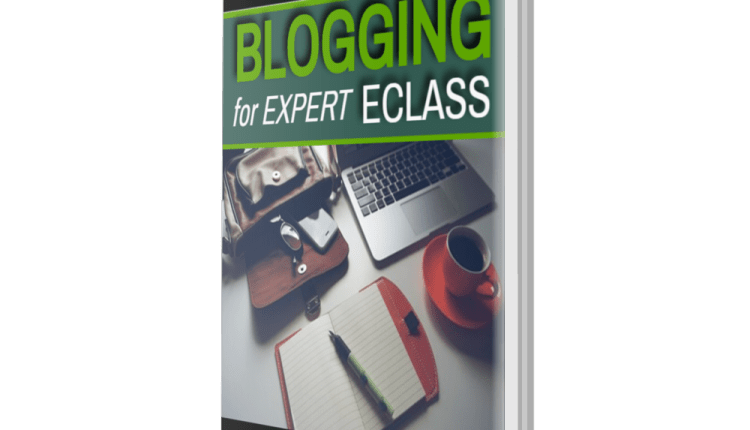 Blogging For Experts eClass