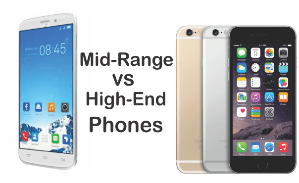 Mid-Range Vs. High-End Phones